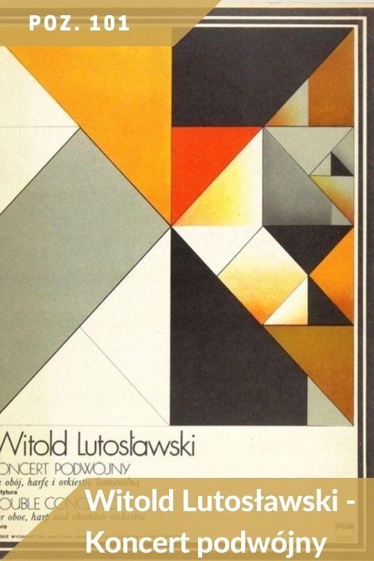 Poz. 101 - Witold Lutosławski - Koncert podwójny