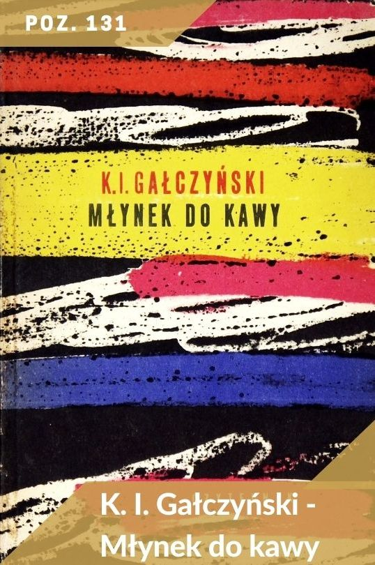 Poz. 131 - K.I. Gałczyński - Młynek do kawy. il. Zamecznik