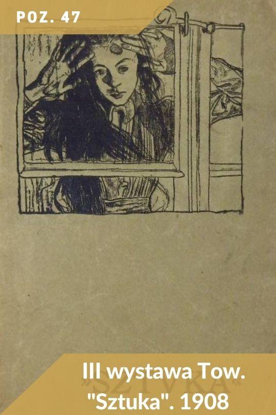 Poz. 47 - III Wystawa Towarzystwa Sztuka 1908