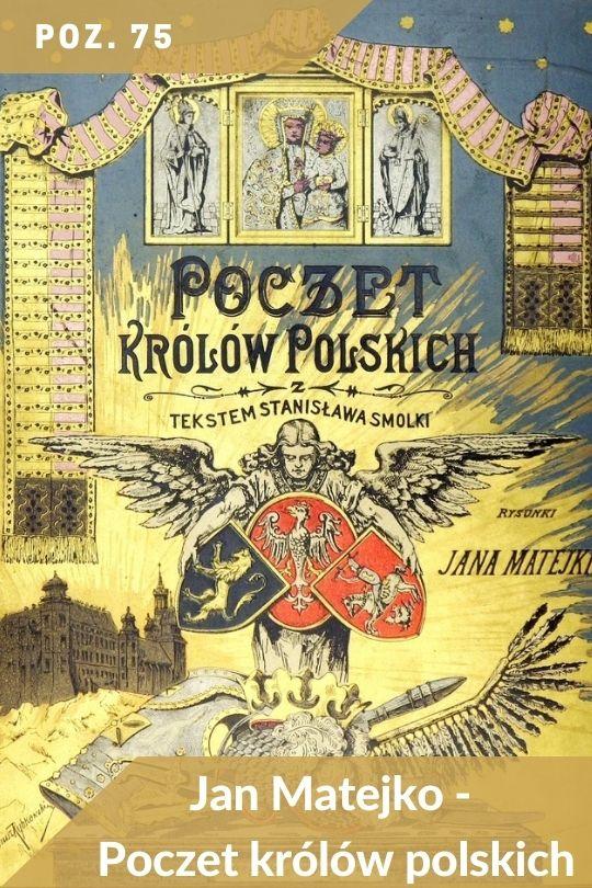 Poz. 75 - Jan Matejko - Poczet królów polskich